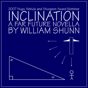 Inclination: A Far Future Novella by William Shunn