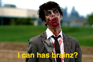 Zombie: I can has brainz?