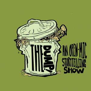 The Dump! A Storytelling Open Mic