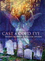 Cast a Cold Eye by Derryl Murphy & William Shunn