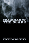 Chairman of the Board by Perry Slaughter