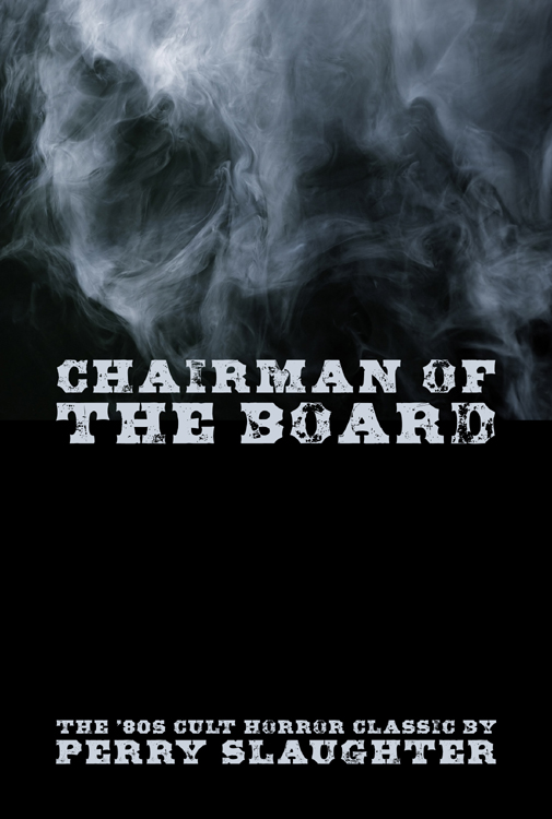 'Chairman of the Board' by Perry Slaughter