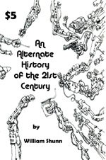 An Alternate History of the 21st Century: Stories by William Shunn