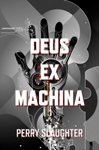 Deus ex Machina by Perry Slaughter