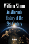 'An Alternate History of the 21st Century' by William Shunn