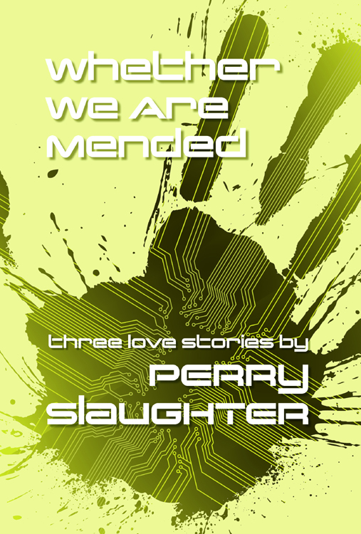 'Whether We Are Mended' by Perry Slaughter