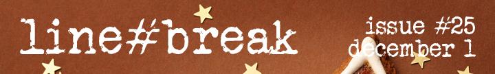 Line Break #25: Saturday, December 1, 2018, 3:00 p.m.