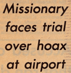 Headline: 'Missionary faces trial over hoax at airport'