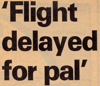 Headline: 'Flight delayed for pal'
