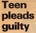 Headline: 'Teen pleads guilty'